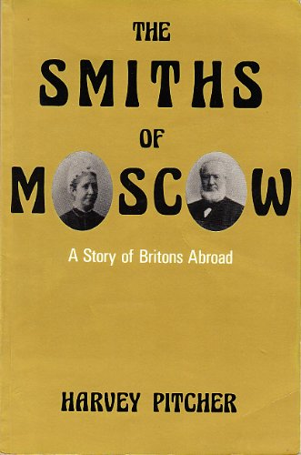 The Smiths of Moscow: A Story of Britons Abroad