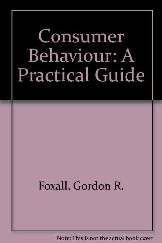 9780905269016: Consumer Behaviour: A Practical Guide by Foxall, Gordon R.