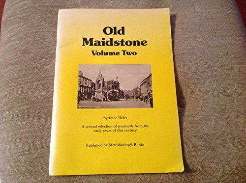 OLD MAIDSTONE VOLUME TWO: A Second Selection of Postcards from the Early Years of This Century