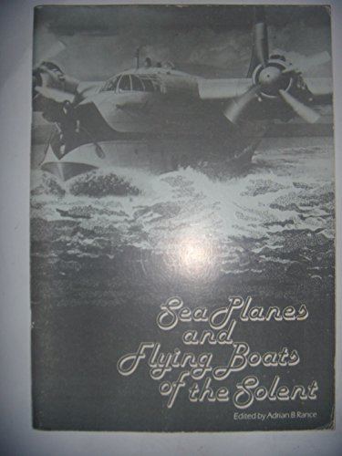 9780905280035: Seaplanes and Flying Boats of the Solent
