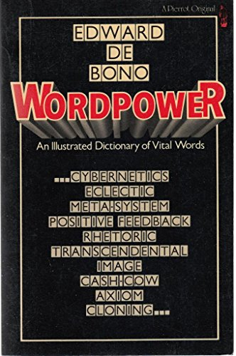 Wordpower: An illustrated dictionary of vital words (0905310020) by De Bono, Edward