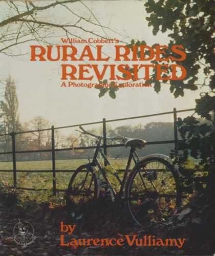 William Cobbett's Rural Rides Revisited: A Photographic Exploration: Vulliamy, Laurence