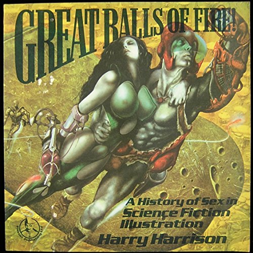 9780905310053: Great Balls of Fire: History of Sex in Science Fiction Illustration
