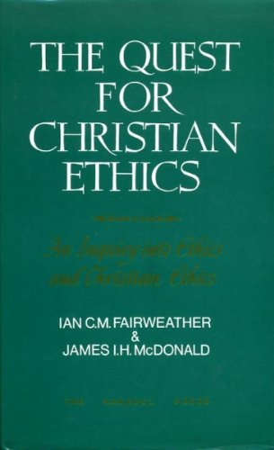 The Quest for Christian Ethics: Fairweather, Ian C.M.