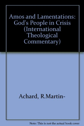 9780905312323: Amos and Lamentations: God's People in Crisis (International Theological Commentary)