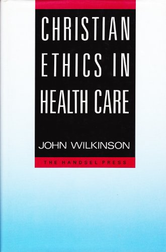 9780905312354: Christian Ethics in Health Care