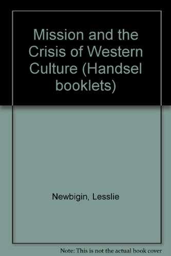 Mission and the Crisis of Western Culture (Handsel booklets) (0905312899) by Newbigin, Lesslie; Stein, Jock