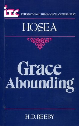 9780905312958: GRACE ABOUNDING, a commentary on the book of Hosea (International Theological Commentary)
