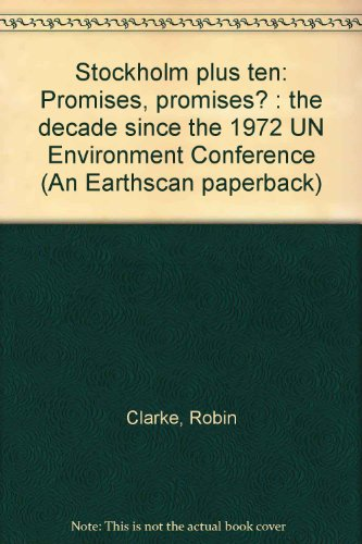 9780905347301: Stockholm Plus Ten: Promises, Promises? - The Decade Since the 1972 U.N.Environment Conference (An Earthscan paperback)