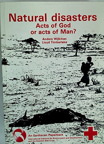 9780905347547: Natural Disasters: Acts of God, or Acts of Man? (An Earthscan Paperback)