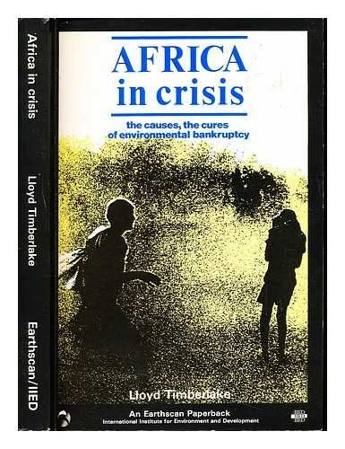 Africa in Crisis the Causes the Cures Of