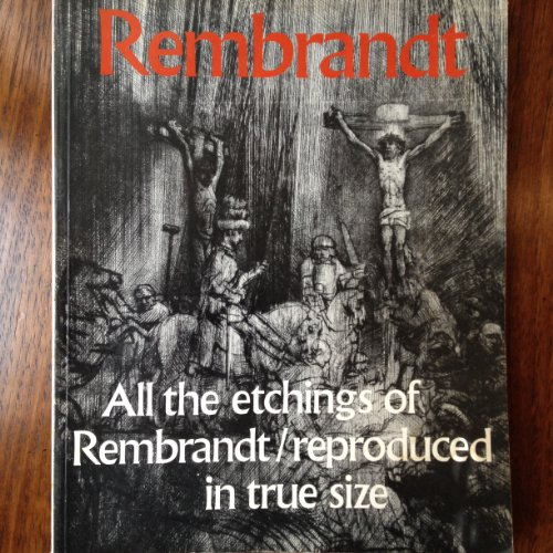 9780905368412: Rembrandt: All the Etchings Reproduced in True Size