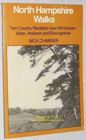 9780905392097: North Hampshire Walks: Ten Country Rambles Near Winchester, Alton, Andover and Basingstoke
