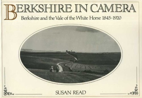 9780905392103: Berkshire in Camera: Berkshire and the Vale of the White Horse, 1845-1920