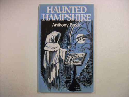 Haunted Hampshire: Brode, Anthony