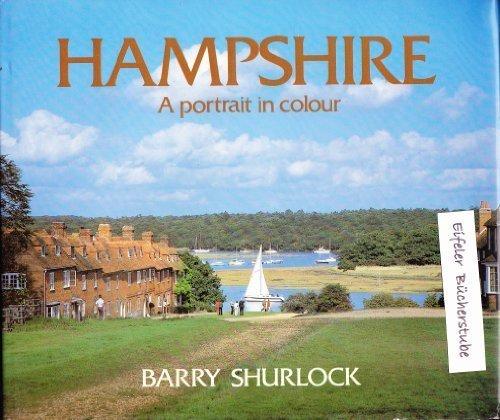 HAMPSHIRE: A PORTRAIT IN COLOUR [Hardcover] [Jan 01, 1987] BARRY SHURLOCK: BARRY SHURLOCK