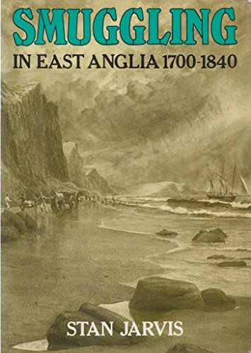 9780905392868: Smuggling in East Anglia, 1700-1840