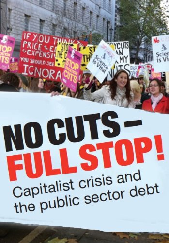 9780905400242: No Cuts - Full Stop!: Capitalist Crisis and the Public Sector Debt