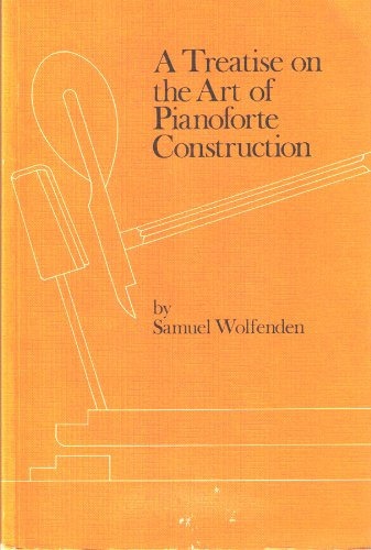 9780905418094: Treatise on the Art of Pianoforte Construction