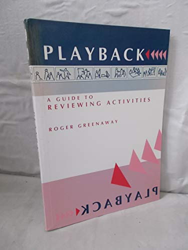 Playback: A Guide to Reviewing Activities: Greenaway, Roger and