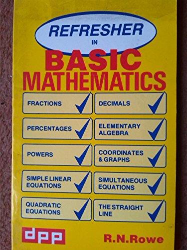 Refresher in Basic Mathematics: R.N. Rowe