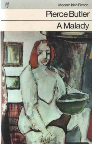 A Malady (Modern Irish Fiction): Butler, Pierce