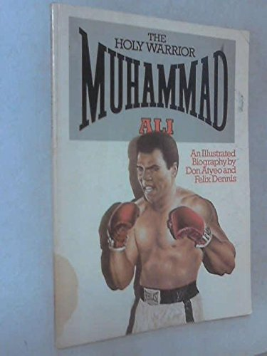 9780905445007: The Holy Warrior: Muhammad Ali (An Illustrated Biography)