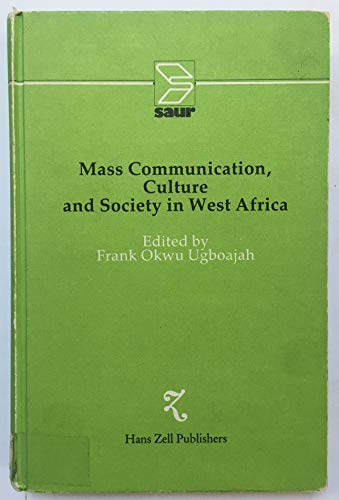 9780905450186: Mass Communication, Culture and Society in West Africa