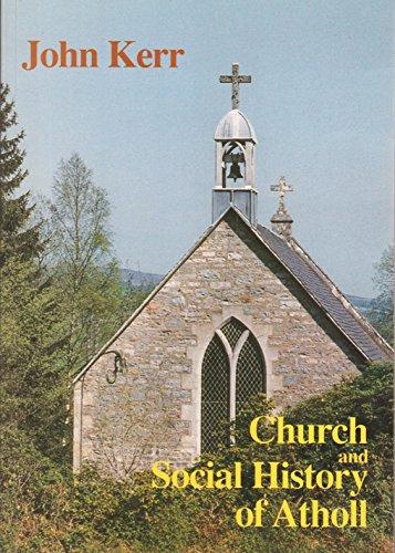 Church and Social History of Atholl: John Kerr