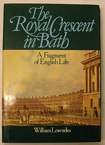 The Royal Crescent in Bath : A Fragment of English Life: Lowndes, William