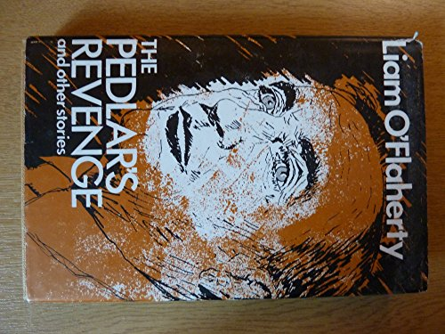 The pedlar's revenge, and other stories: O'Flaherty, Liam