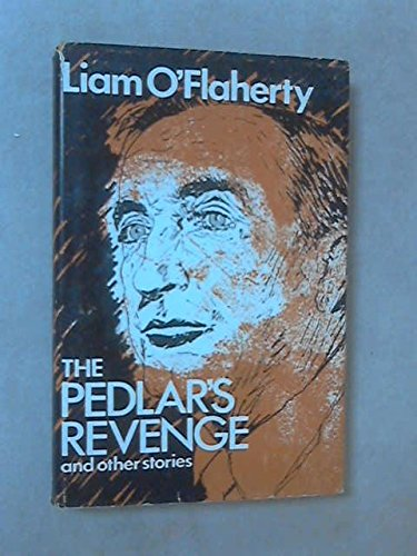 Pedlar's Revenge and Other Stories (0905473000) by O'Flaherty, Liam
