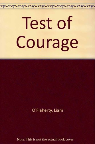 Test of Courage (090547306X) by O'Flaherty, Liam