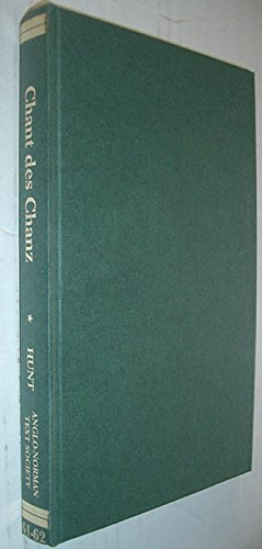 9780905474441: LE CHANT DES CHANZ: ANGLO-NORMAN TEXTS.