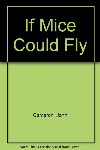 9780905478500: If Mice Could Fly
