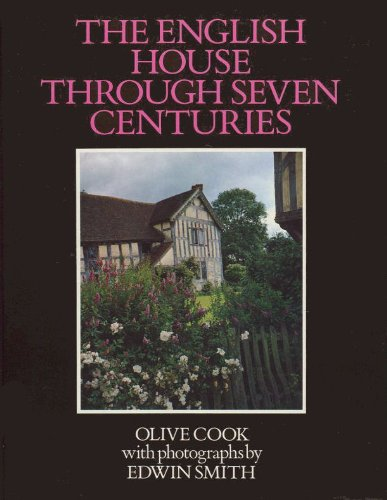 The English House Through Seven Centuries