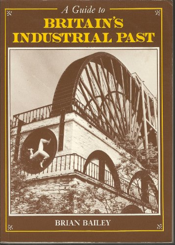 9780905483436: Guide to Britain's Industrial Past