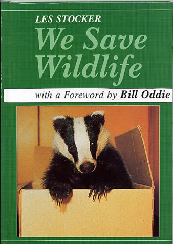We Save Wild Life (0905483464) by Les Stocker