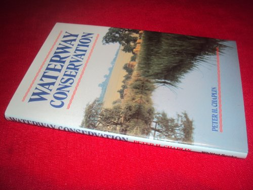 WATERWAY CONSERVATION. With a Foreword by John Humphries.