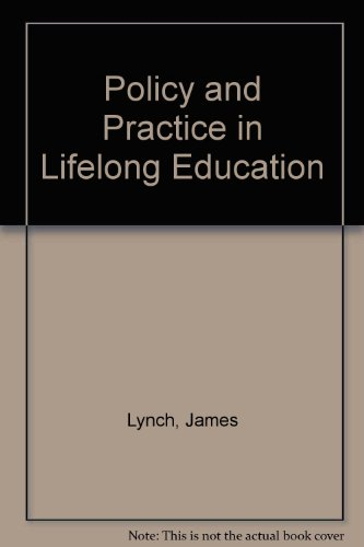 Policy and Practice in Lifelong Education: Lynch, James