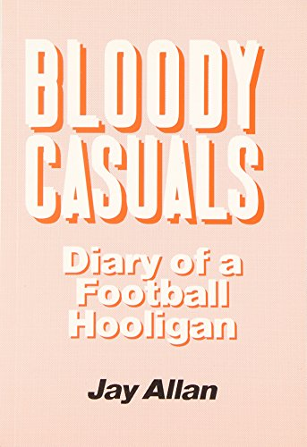 9780905489414: Bloody Casuals: Diary of a Football Hooligan