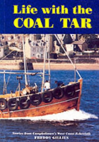 Life with the Coal Tar : Stories: Gillies, Freddy