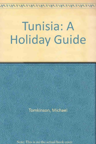 Tunisia: A Holiday Guide: Michael Tomkinson