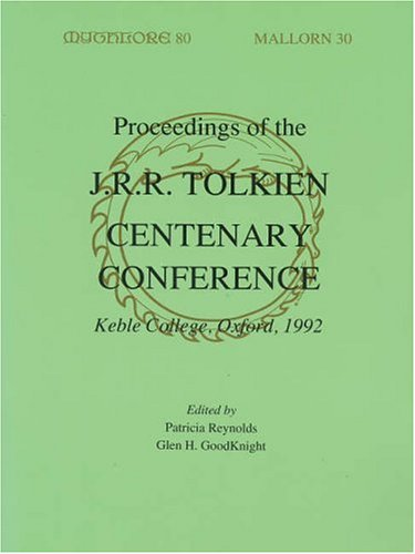 9780905520063: Proceedings of the J.R.R.Tolkien Centenary Conference, 1992: Held at Keble College, Oxford, England, 17th - 24th August 1992 to Celebrate the ... (Mythcon XXIII) and Oxonmoot 1992 (Mythlore)