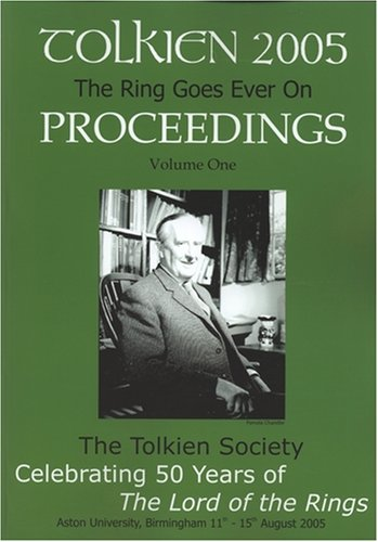 9780905520247: The Ring Goes Ever on - Proceedings of the Tolkien 2005 Conference: v. 1&2: 50 Years of The Lord of the Rings