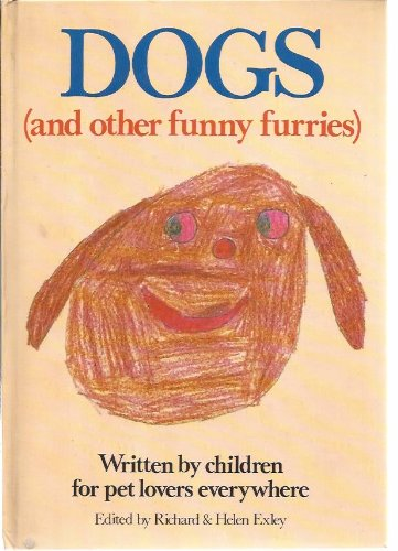 Dogs, [ And Other Funny Furries]: Exley, Richard /
