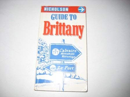 Nicholson's Guide to Brittany (Nicholson Regional Guides) (0905522850) by Spence, Keith