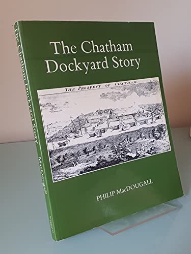 9780905540542: Chatham Dockyard Story