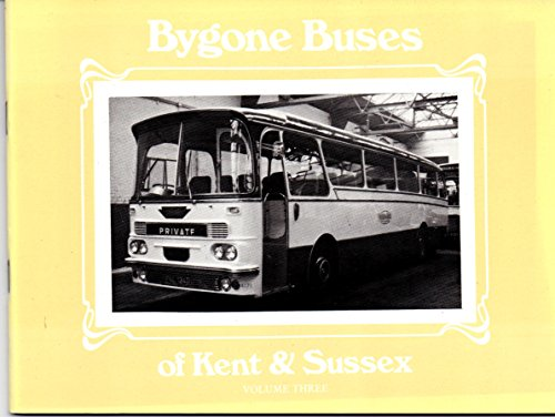 Bygone Buses of Kent and Sussex: 1960-70: John, Malcolm