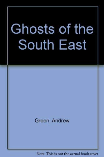 9780905540733: Ghosts of the South East